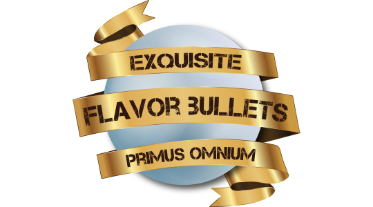 Exquisite Flavor Bullets